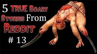 5 TRUE Scary Stories From Reddit # 13