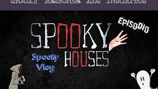 Spooky responde aos inscritos - Episódio 4