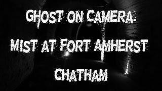 Boleyn Paranormal Evidence Ghost on Camera. Mist @ Fort Amherst, Chatham