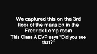 "Lemp Mansion EVP - ""Did You See That?"""