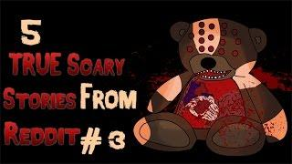 5 TRUE Scary stories from Reddit # 3