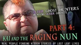 QUEER Ghost Hunters PART 4: Kai and the RAGING nun! NEW