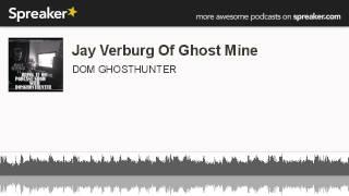 Jay Verburg Of Ghost Mine (made with Spreaker)
