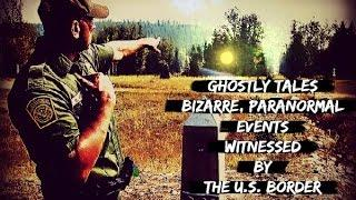 Strange Mysterious Unexplained Encounters on the Boarder | Real Ghost Stories