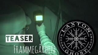 L.T.G.S Paranormal Investigators. Ghosthunt Teaser from Frammegården LaxTon Ghost Sweden Spökjägare