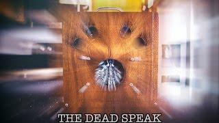 The Dead Speak: Clear spirit communication.