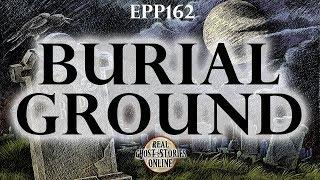 Burial Grounds | Ghost Stories, Paranormal, Supernatural, Hauntings, Horror