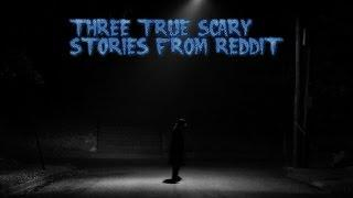 3 True Scary Stories From Reddit (Vol. 6)