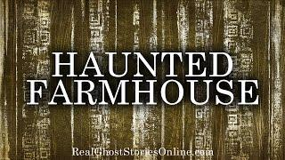 Haunted Farm House | Ghost Stories, Paranormal, Supernatural, Hauntings, Horror