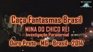 Caça Fantasmas Brasil Mina do Chico Rei Ouro Preto MG