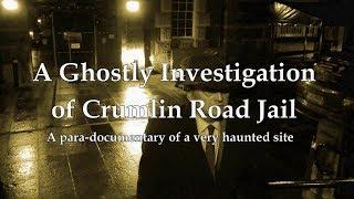 A GHOSTLY INVESTIGATION OF CRUMLIN ROAD GAOL, IRELAND - PART ONE - INCREDIBLE EVP