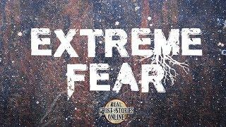 Extreme Fear | Ghost Stories, Paranormal, Supernatural, Hauntings, Horror