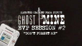 "EVP Session #2 with Haunted Objects from ""Ghost Mine"" 