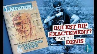 GREPP l'étrange Mag - Entretien avec Denis de RIP - Partie 2