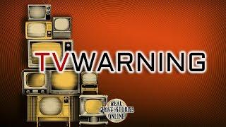 TV Warning   Ghost Stories, Paranormal, Supernatural, Hauntings, Horror