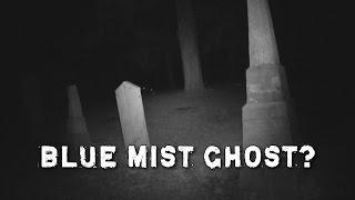Paranormal Videos: Blue Mist Ghost Real? Dead Explorer #76