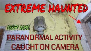 EXTREME HAUNTED & ABANDONED HOME INVEST WITH URBAN GHOST & EXPLORATIONS