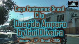 Clip Querida Amparo by Gui Oliveira Caça Fantasmas Brasil