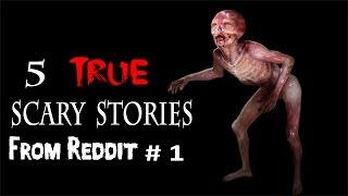 5 True Scary Stories from Reddit # 1
