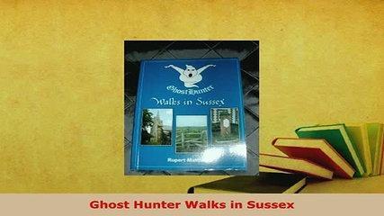Download  Ghost Hunter Walks in Sussex  Read Online