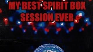 My Best Spirit Box Session Ever. The Spirits speak in droves..