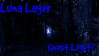 Ghost Light at Luna Lager Labor Camp?