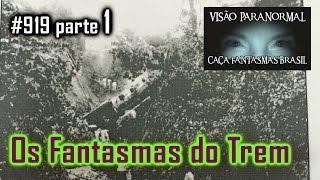 Fantasmas do Acidente de Trem - Caça Fantasmas Brasil - #919 parte1