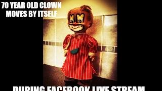 70 YEAR OLD HAUNTED CLOWN MOVES BY ITSELF DURING A FACEBOOK LIVE STREAM