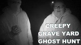 HAUNTED ABANDONED GRAVE YARD | REAL PARANORMAL ACTIVITY | GHOST HUNT