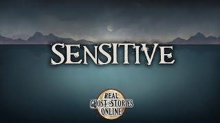 Sensitive   Ghost Stories, Paranormal, Supernatural, Hauntings, Horror