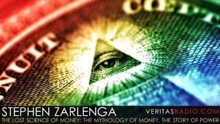 Veritas Radio - Stephen Zarlenga - Hour 1 of 2 - The Lost Science of Money