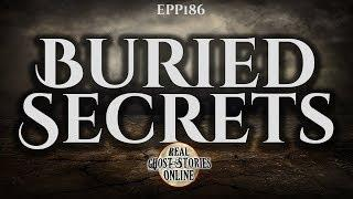 Buried Secrets | Ghost Stories, Paranormal, Supernatural, Hauntings, Horror