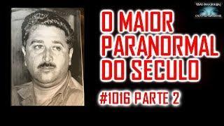 O Maior Paranormal do Século Zé Arigó - Entrevista Dra Leida - Caça Fantasmas Brasil - #1016 Parte 2