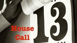 Friday 13th (A House Call)