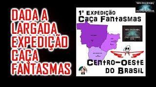 Largada da Expedição Caça Fantasmas Região Centro Oeste - Caça Fantasmas Brasil