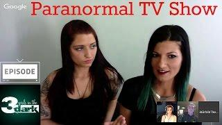 3 Girls In The Dark - TAKEOVER!  Ghost Hunting TV Talk Show. #17 Paranormal Madness!
