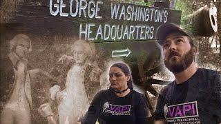 Washington's Headquarters in Yorktown, Va - Virginia Paranormal Investigations