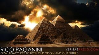 Veritas Radio - Rico Paganini - Giza Legacy: A Key to Both Our Origin and Our future - Part 1 of 2
