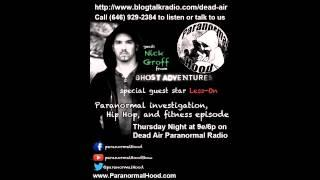 Nick Groff (Ghost Adventures) On Dead Air Paranormal Special Guest Less-on 9/12/13