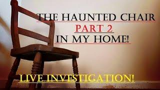 Live HAUNTED Chair Part 2 | Real PARANORMAL Investigation | GHOST Activity In My Home