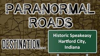Paranormal Roads: Haunted Hartford City Speakeasy