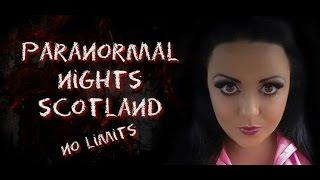Paranormal Nights Scotland / This is they way i am when it comes a date lol