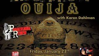 Paranormal Review Radio: The Spirits of Ouija w/ Karen Dahlman