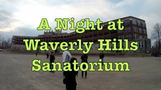 A Night at Waverly Hills Sanatorium
