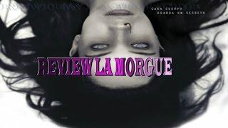 LA CAJA PARANORMAL. Review La Morgue (sin spoilers)