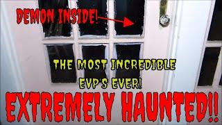 "EXTREME HAUNTED HOME ""MADE CONTACT WITH A DEMON""!!"