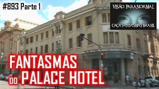 Os Fantasmas do Palace Hotel - Caça Fantasmas Brasil - # 893 parte1