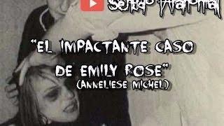 El Impactante Caso de Emily Rose (Annelise Michel) [Sentido Paranormal]