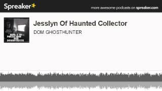 Jesslyn Of Haunted Collector (made with Spreaker)