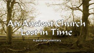 AN ANCIENT CHURCH LOST IN TIME -  Para-documentary